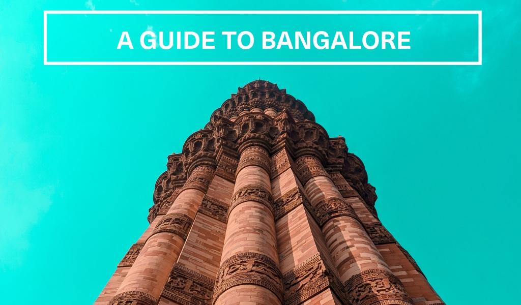 A Guide to Bangalore