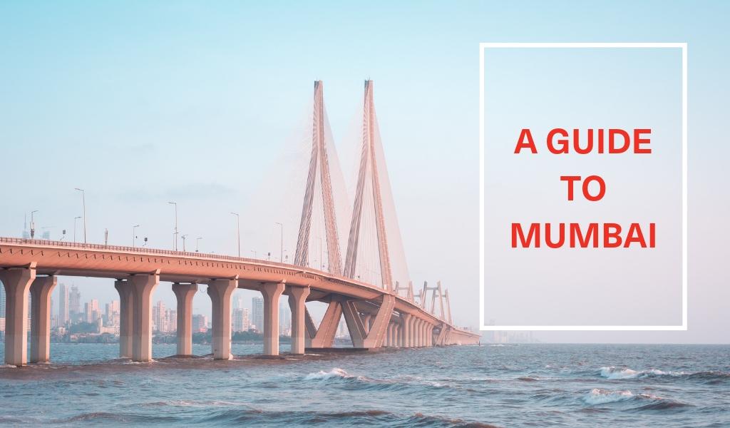 A Guide to Mumbai