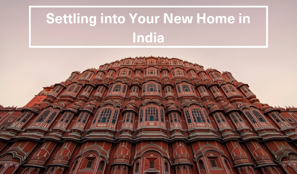 Settling into Your New Home in India